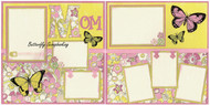 MOM Mother 2 Page 12X12 Page Layout Scrapbook Kit Butterfly Scrapbooking New