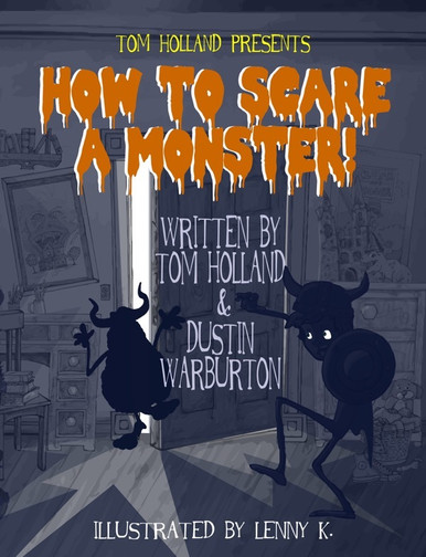 "Tom Holland's Original Children's Horror Tale ""How to Scare A Monster."""