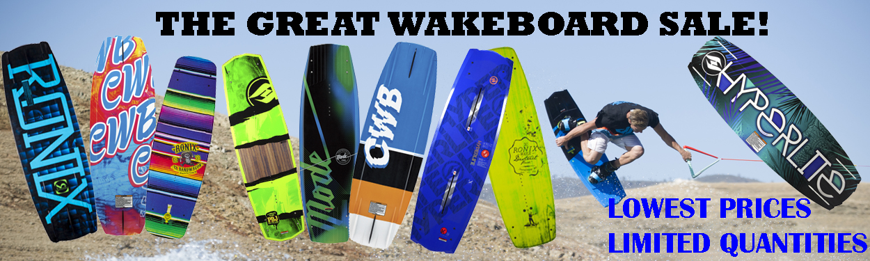Wakeboards For Sale >> The Great Wakeboard Sale Ride The Wave