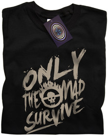 Only The Mad Survive (Fury Road) T Shirt