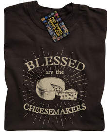 Blessed Are The Cheesemakers (Brown) T Shirt