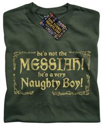 He's Not The Messiah! (Green) T Shirt