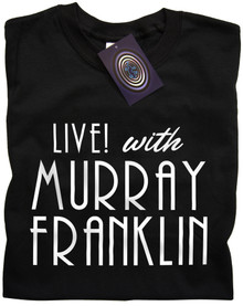 Live! With Murray Franklin T Shirt (Black)