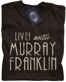 Live! With Murray Franklin T Shirt (Brown)