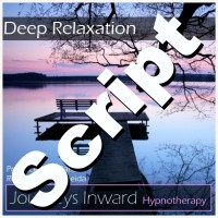 Hypnosis Script - Deep Relaxation
