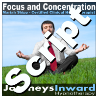 Hypnosis Script - Focus and concentration