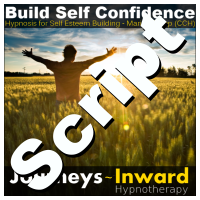 Hypnosis Script - Self esteem and build confidence