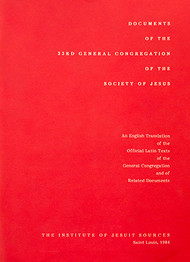 Documents of the 33rd General Congregation of the Society of Jesus: An English Translation of the Official Latin Texts of the General Congregation and of Related Documents