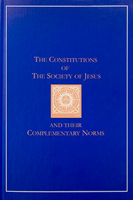 The Constitutions of the Society of Jesus and Their Complementary Norms: A Complete English Translation of Official Latin Texts - Hardcover