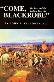 """Come, Blackrobe"": De Smet and the Indian Tragedy"