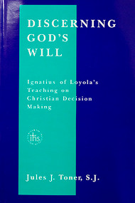 Discerning God's Will: Ignatius of Loyola's Teaching on Christian Decision Making - Hardcover *** OUT OF PRINT ***