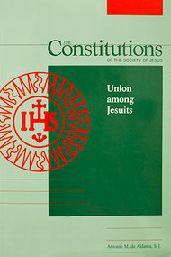 The Constitutions of the Society of Jesus. Part VIII, Union Among Jesuits - Paperback