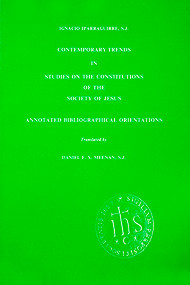 Contemporary Trends in Studies on the Constitutions of the Society of Jesus: Annotated Bibliographical Orientations