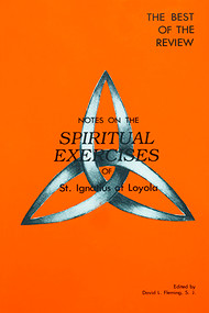 Notes on the Spiritual Exercises of St. Ignatius of Loyola