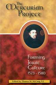 The Mercurian Project: Forming Jesuit Culture 1573–1580 - Hardcover