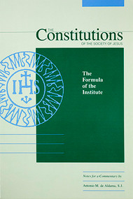 The Constitutions of the Society of Jesus: The Formula of the Institute: Notes for a Commentary - Paperback