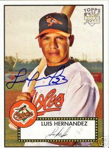 Luis Hernandez Baltimore Orioles Auto Topps 52 RC