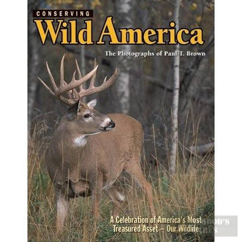 """Conserving Wild America"" [Hardcover] Paul T. Brown"