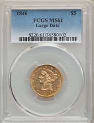 1846 Large Date $5 Gold Liberty PCGS MS61