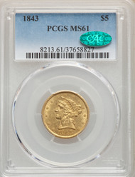 1843 $5 Gold Liberty PCGS MS61 CAC