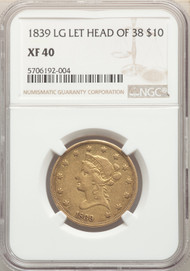 1839/8 $10 Gold Liberty NGC XF40 LG LET HEAD OF 38