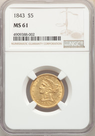 1843 $5 Gold Liberty NGC MS61