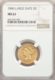 1846 $5 Gold Liberty NGC MS61 Large Date