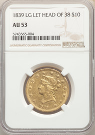 1839/8 $10 Gold Liberty NGC AU53 LG LET HEAD OF 38