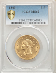 1849 $10 Gold Liberty PCGS MS62