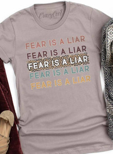 Fear Is A Liar Graphic Tee