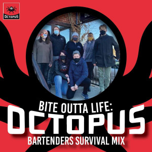 Bite Outta Life: Octopus Bartenders Survival Mix