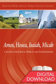 Digital Bible study of Amos, Hosea, Isaiah, and Micah. 13 lessons; PDF; 160 pages.