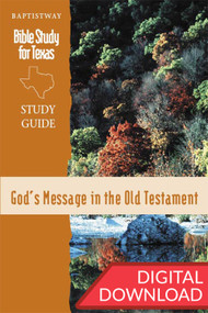 God's Message in the Old Testament - Digital Study Guide