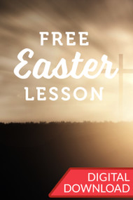 2020 Easter: Because He Lives Teaching Plan