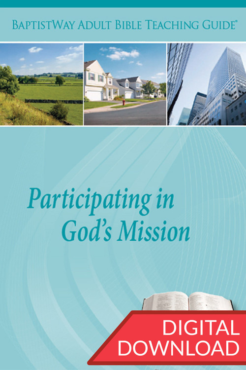Digital teaching guide with Bible commentary and teaching plans to lead a group to Participate in God's Mission. 13 lessons; PDF; 172 pages.