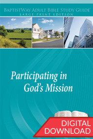 Digital large print Bible study with devotional commentary focussing on how to Participate in God's Mission; 13 lessons; PDF; 230 pages.