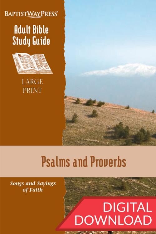 Digital large print Bible study of Psalms (9 lessons) and Bible study of Proverbs (4 lessons). PDF; 225 pages.