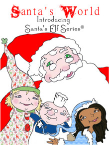 Santa's World Introducing Santa's Elf Series