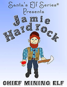 Jamie Hardrock, Chief Mining Elf