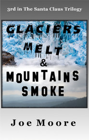 Glaciers Melt and Mountains Smoke