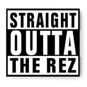 Straight Outta Rez Decal