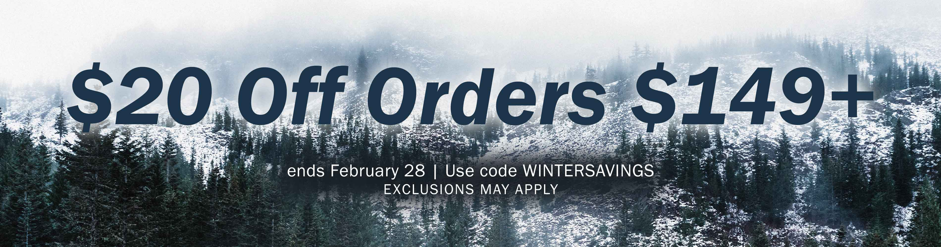 $20 Off Orders $149+ through February 28 with code WINTERSAVINGS. Exclusions may apply.