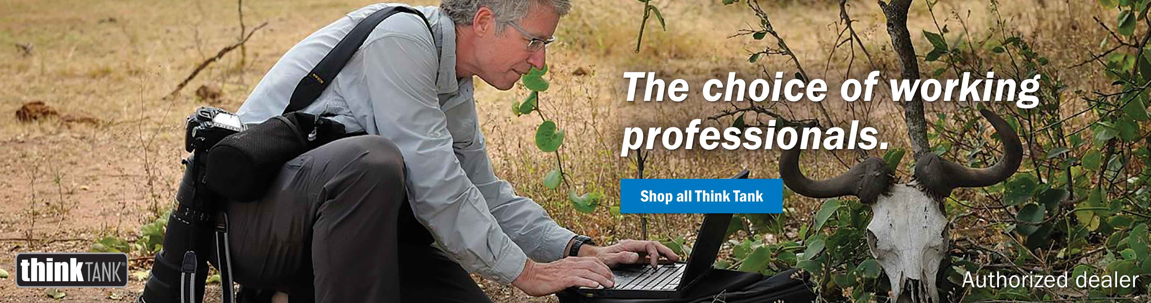 Think Tank: The choice of working professionals. Authorized dealer. Shop Think Tank >