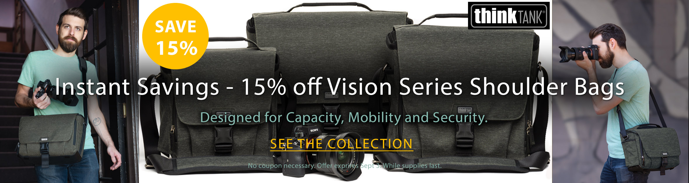 Save 15% instantly on Think Tank Vision Series Bags. Shop the vision series now>