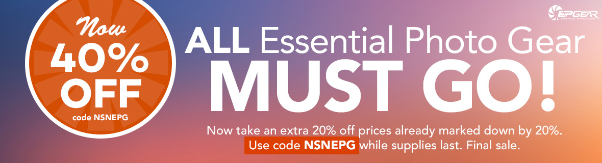 ALL Essential Photo Gear MUST GO! Now take an extra 20% off prices already marked down by 20%. Use code NSNEPG while supplies last. Final sale.