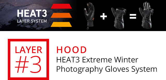 LAYER #3 - POLAR HOOD: HEAT3 Extreme Winter Photography Gloves System