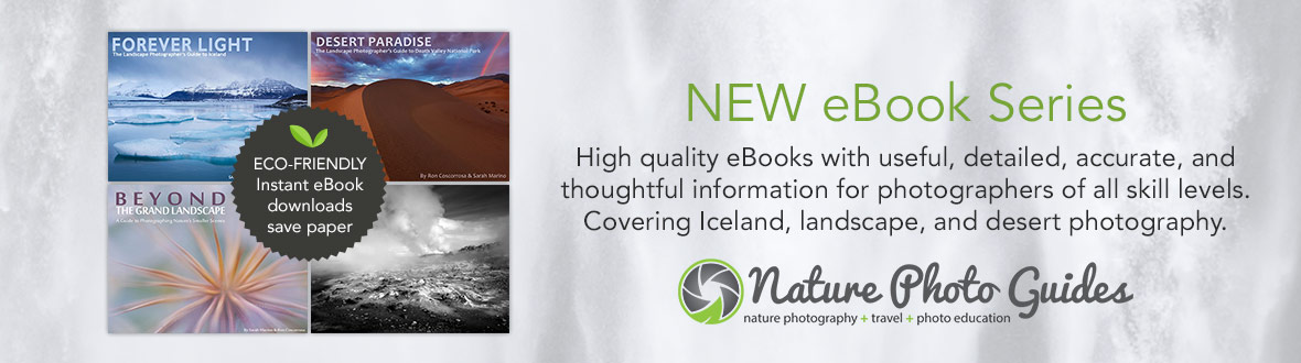 NEW eBook Series by Nature Photo Guides | High quality eBooks with useful, detailed, accurate, and thoughtful information for photographers of all skill levels. Covering Iceland, landscape, and desert photography.
