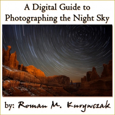 A Digital Guide to Photographing the Night Sky by Roman Kurywczak