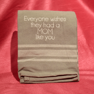 'Mom Like You' Towel