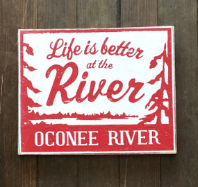 Life is  Better at the Oconee River Sign